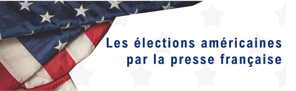 Les elections américaines par la presse française